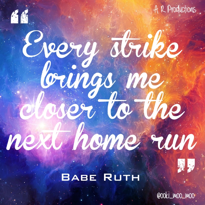 Every strike - Babe Ruth